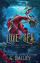 Love the Sea: Reverse Harem Fantasy Romance (Saved by Pirates Book 2)