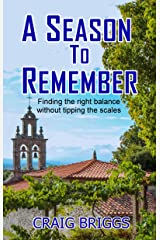 A Season To Remember: Finding the right balance without tipping the scales (The Journey Book 7) Kindle Edition