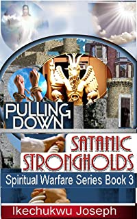pulling down satanic strongholds