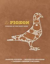 Le Pigeon: Cooking at the Dirty Bird [A Cookbook] (English Edition)