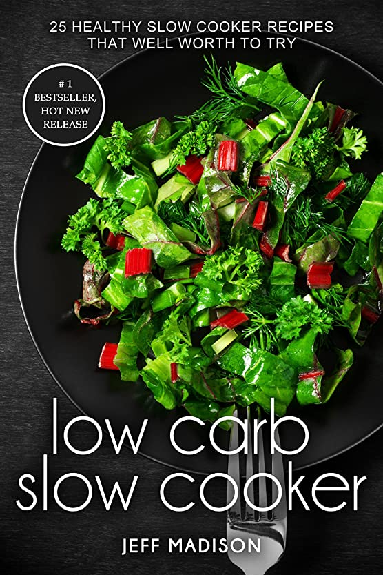 Low Carb Slow Cooker: 25 Healthy Slow Cooker Recipes That Well Worth To Try (Good Food Series) (English Edition)