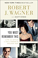 You Must Remember This: Life and Style in Hollywood's Golden Age Kindle Edition