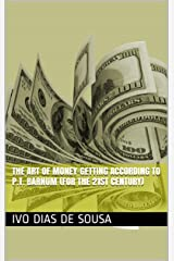 The Art of Money-Getting according to P.T. Barnum (for the 21st century) Kindle Edition