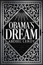 Obama's Dream: The Journey That Changed the World (The Epics Book 1)