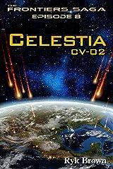 "Ep.#8 - ""Celestia: CV-02"" (The Frontiers Saga) Kindle Edition"