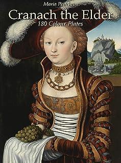 Cranach the Elder: 180 Colour Plates