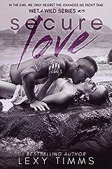 Secure Love: Stranded Billionaire Romance (Wet & Wild Series Book 3) Kindle Edition