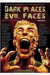 DARK PLACES, EVIL FACES Volume II Kindle Edition