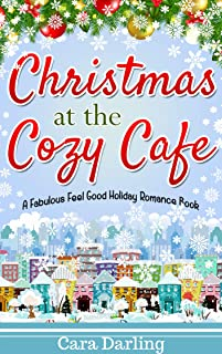 Christmas at the Cozy Cafe: A Clean and Wholesome Romance: A funny unexpected holiday romance cuter than a bowl of kittens