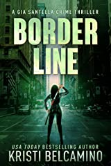 Border Line: A Vigilante Justice Crime Thriller (Gia Santella Crime Thriller Series Book 6) Kindle Edition