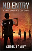 No Entry - a post apocalyptic adventure thriller: a Battlefield Z legends series