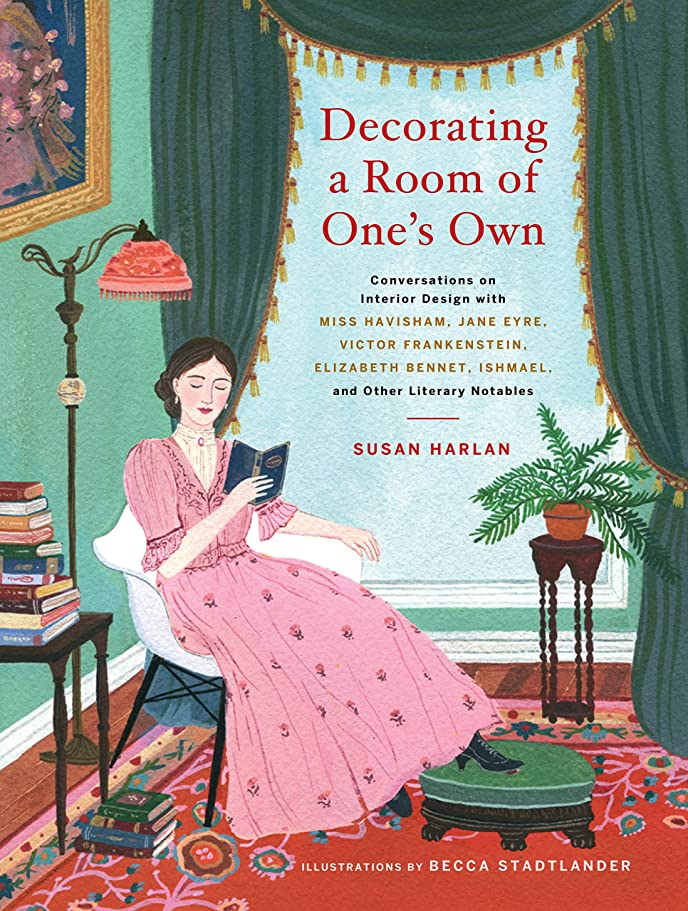 Decorating a Room of One's Own: Conversations on Interior Design with Miss Havisham, Jane Eyre, Victor Frankenstein, Elizabeth Bennet, Ishmael, and Other Literary Notables (English Edition)