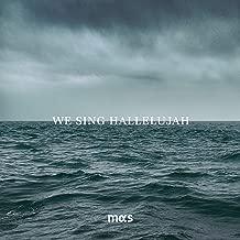 We Sing Hallelujah
