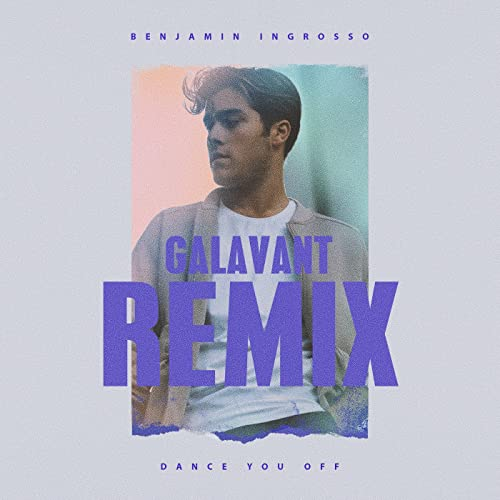 Dance You Off Galavant Remix By Benjamin Ingrosso On Amazon Music