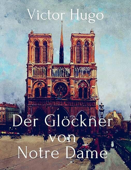 Der Glöckner von Notre Dame (German Edition)