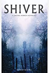 Shiver: A Chilling Horror Anthology Kindle Edition