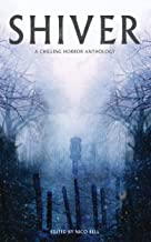 Shiver: A Chilling Horror Anthology