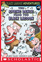 The Spring Dance from the Black Lagoon (Black Lagoon Adventures #15) (Black Lagoon Adventures series)