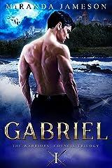 GABRIEL: Book 1 in the Warriors' Council Trilogy - paranormal romantic suspense. Kindle Edition