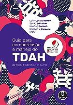 Guia para Compreensão e Manejo do TDAH da World Federation of ADHD (Portuguese Edition)