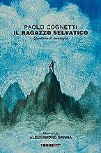 Scaricare Libri Il ragazzo selvatico: Quaderno di montagna PDF