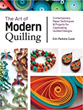 The Art of Modern Quilling:Contemporary Paper Techniques & Projects for Captivating Quilled Designs