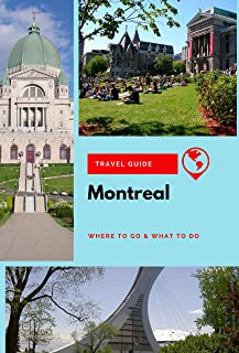 Montreal Travel Guide: Where to Go & What to Do (English Edition)