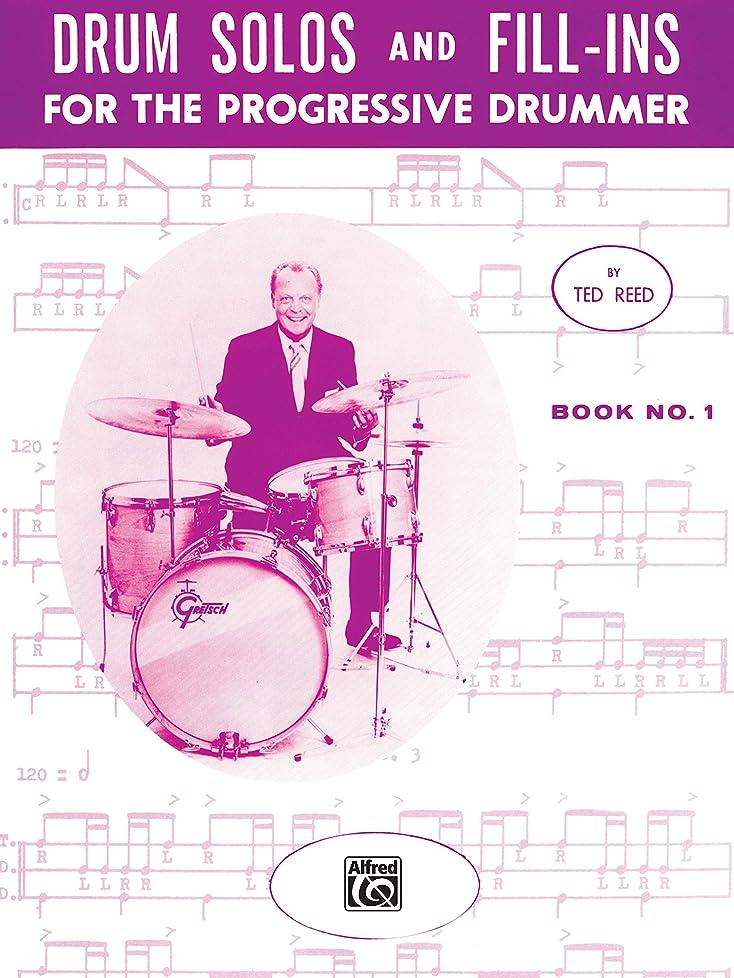 司令官スポーツをするモックDrum Solos and Fill-Ins for the Progressive Drummer, Book 1: Learn How to Play Drum Fills and Solos on the Drumset (Ted Reed Publications) (English Edition)