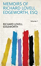 Memoirs of Richard Lovell Edgeworth, Esq Volume 1