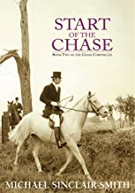 Start of the Chase: An Historical British Fiction Saga of Canadian and American History, Foxhunting, and Sea Adventure (Chase Chronicles Book 2)