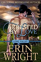 Arrested by Love: A Western Romance Novel (Long Valley Romance Book 3)