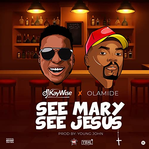 See Mary See Jesus [Explicit] by Dj Kaywise & Olamide on Amazon