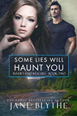 Some Lies Will Haunt You (River's End Rescues Book 2) Kindle Edition