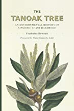 The Tanoak Tree: An Environmental History of a Pacific Coast Hardwood