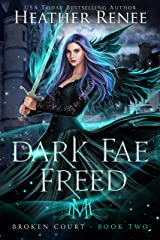 Dark Fae Freed (Broken Court Book 2) (English Edition) Format Kindle