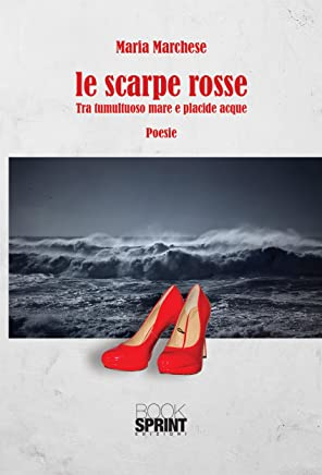 Le scarpe rosse - Tra tumultuoso mare e placide acque