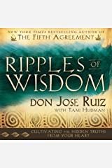 Ripples of Wisdom: Cultivating the Hidden Truths from Your Heart Kindle Edition