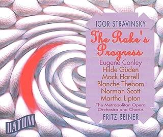 Stravinsky: The Rake's Progress [New York -- February 14, 1953; Eugene Conley, Hilde Gueden, Norman Scott, Mack Harrell, Martha Lipton, Blanche Thebom, Paul Franke, Lawrence Davidson; Fritz Reiner]