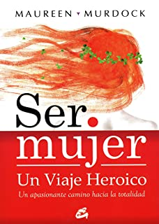 Ser mujer: Un viaje heroico