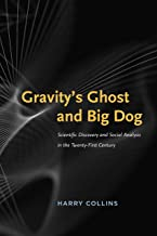 Gravity's Ghost and Big Dog: Scientific Discovery and Social Analysis in the Twenty-First Century