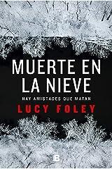 Muerte en la nieve: Hay amistades que matan (Spanish Edition) Kindle Edition