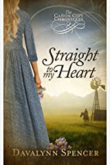 Straight to My Heart: The Cañon City Chronicles - Book 2 Kindle Edition