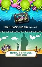Bible Lessons for Kids: Ruth, 1 Samuel, & Job (Bible Fun Factory Book 7)