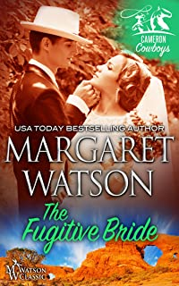 The Fugitive Bride (Cameron Cowboys Book 4)