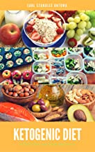 Ketogenic Diet: Delicious and Easy Recipes: Ultimate Ketogenic Diet Cookbook with Healthy & Easy Recipes (English Edition)