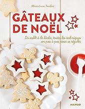 Livres Gâteaux de Noël : Du sablé à la bûche, toutes les techniques en pas à pas pour se régaler PDF