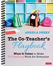 The Co-Teacher′s Playbook: What It Takes to Make Co-Teaching Work for Everyone (Corwin Teaching Essentials)
