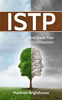 ISTP: Understand And Break Free From Your Own Limitations