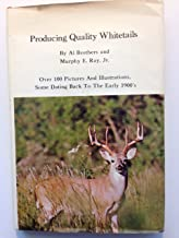 Producing Quality Whitetails: Over 100 pictures and illustrations, some dating back to the early 1900's