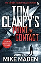 Tom Clancy's Point of Contact: INSPIRATION FOR THE THRILLING AMAZON PRIME SERIES JACK RYAN